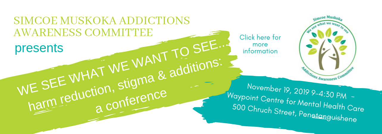 We See What We Want to See…. Harm Reduction, Stigma and Addiction: A Conference