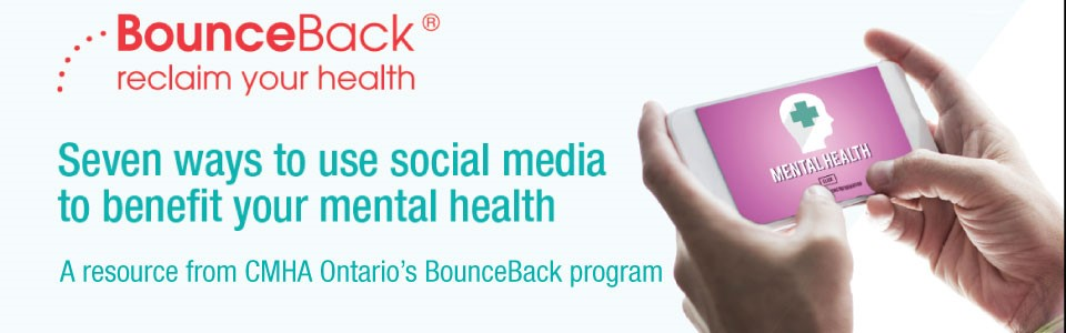 Resource on using social media to bene­fit your mental health